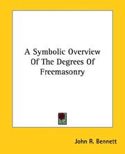Cover of: A Symbolic Overview of the Degrees of Freemasonry | John R. Bennett