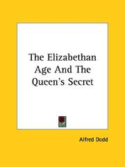 Cover of: The Elizabethan Age and the Queen's Secret