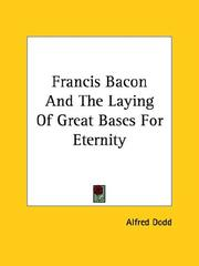 Cover of: Francis Bacon and the Laying of Great Bases for Eternity