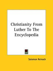 Cover of: Christianity From Luther To The Encyclopedia | Salomon, Louis Rev.