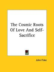 Cover of: The Cosmic Roots of Love and Self-sacrifice