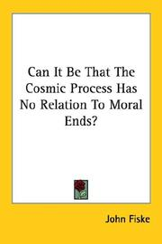 Cover of: Can It Be That the Cosmic Process Has No Relation to Moral Ends?