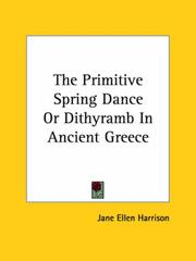 Cover of: The Primitive Spring Dance or Dithyramb in Ancient Greece