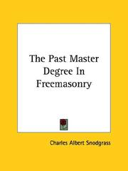 Cover of: The Past Master Degree in Freemasonry | Charles Albert Snodgrass