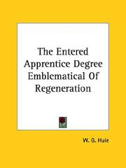 Cover of: The Entered Apprentice Degree Emblematical of Regeneration | William Green Huie