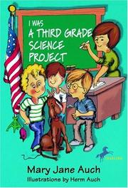 Cover of: I Was a Third Grade Science Grade Project | Mary Jane Auch