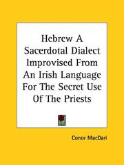Cover of: Hebrew a Sacerdotal Dialect Improvised from an Irish Language for the Secret Use of the Priests | Conor MacDari