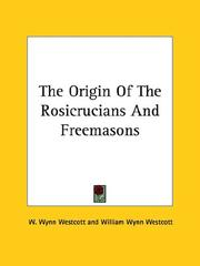 Cover of: The Origin of the Rosicrucians and Freemasons