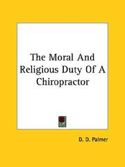Cover of: The Moral and Religious Duty of a Chiropractor