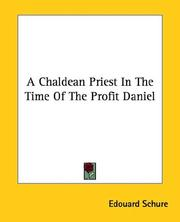 Cover of: A Chaldean Priest in the Time of the Profit Daniel | Edouard Schure
