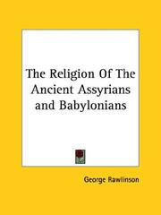 Cover of: The Religion of the Ancient Assyrians and Babylonians