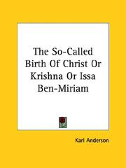 Cover of: The So-called Birth of Christ or Krishna or Issa Ben-miriam | Karl Anderson