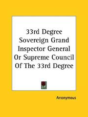 Cover of: 33rd Degree Sovereign Grand Inspector General Or Supreme Council Of The 33rd Degree | Anonymous