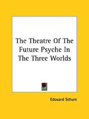 Cover of: The Theatre of the Future Psyche in the Three Worlds | Edouard Schure