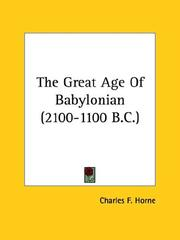 Cover of: The Great Age of Babylonian (2100-1100 B.c.) | Charles F. Horne