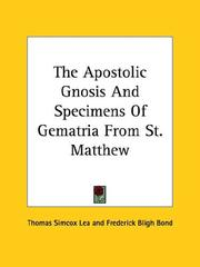 Cover of: The Apostolic Gnosis and Specimens of Gematria from St. Matthew | Thomas Simcox Lea