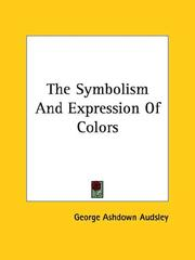 Cover of: The Symbolism and Expression of Colors