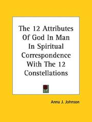Cover of: The 12 Attributes of God in Man in Spiritual Correspondence With the 12 Constellations | Anna J. Johnson
