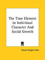 Cover of: The Time Element in Individual Character and Social Growth | Newell Dwight Hillis