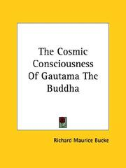 Cover of: The Cosmic Consciousness of Gautama the Buddha