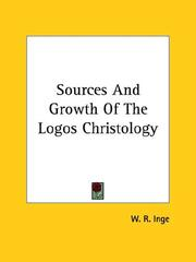 Cover of: Sources and Growth of the Logos Christology