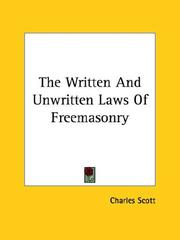 Cover of: The Written and Unwritten Laws of Freemasonry | Charles Scott