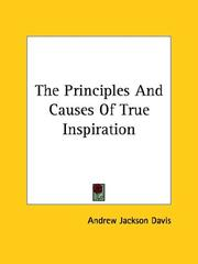 Cover of: The Principles and Causes of True Inspiration