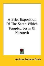 Cover of: A Brief Exposition of the Satan Which Tempted Jesus of Nazareth