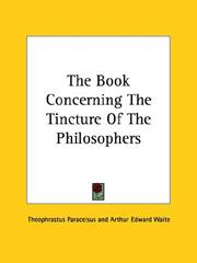 Cover of: The Book Concerning The Tincture Of The Philosophers