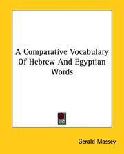 Cover of: A Comparative Vocabulary of Hebrew and Egyptian Words | Gerald Massey