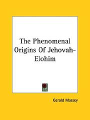 Cover of: The Phenomenal Origins of Jehovah-elohim | Gerald Massey