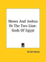 Cover of: Moses and Joshua or the Two Lion-gods of Egypt | Gerald Massey