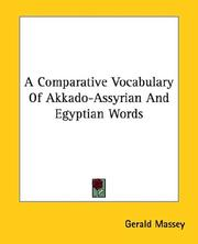 Cover of: A Comparative Vocabulary of Akkado-assyrian and Egyptian Words | Gerald Massey