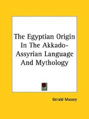 Cover of: The Egyptian Origin in the Akkado-assyrian Language and Mythology | Gerald Massey