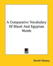 Cover of: A Comparative Vocabulary of Maori and Egyptian Words | Gerald Massey