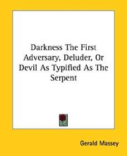 Cover of: Darkness the First Adversary, Deluder, or Devil As Typified As the Serpent | Gerald Massey