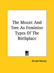 Cover of: The Mount and Tree As Feminine Types of the Birthplace | Gerald Massey