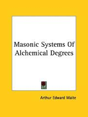 Cover of: Masonic Systems Of Alchemical Degrees | Arthur Edward Waite