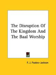 Cover of: The Disruption of the Kingdom and the Baal Worship | F. J. Foakes-Jackson