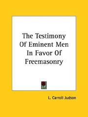 Cover of: The Testimony of Eminent Men in Favor of Freemasonry