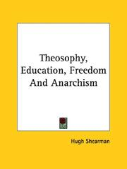 Cover of: Theosophy, Education, Freedom And Anarchism | Hugh Shearman