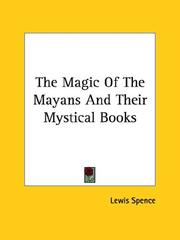 Cover of: The Magic of the Mayans and Their Mystical Books