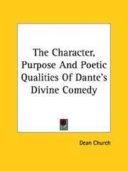 Cover of: The Character, Purpose and Poetic Qualities of Dante