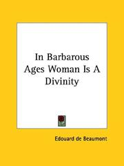 Cover of: In Barbarous Ages Woman Is a Divinity