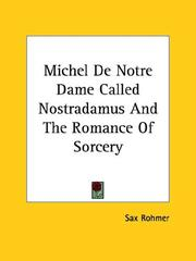 Cover of: Michel De Notre Dame Called Nostradamus and the Romance of Sorcery