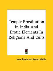 Cover of: Temple Prostitution in India and Erotic Elements in Religions and Cults | Iwan Bloch