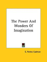 Cover of: The Power and Wonders of Imagination