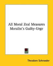 Cover of: All Moral Zeal Measures Moralist