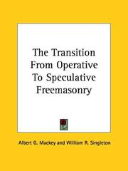 Cover of: The Transition from Operative to Speculative Freemasonry | Albert Gallatin Mackey