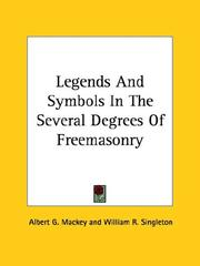 Cover of: Legends and Symbols in the Several Degrees of Freemasonry | Albert Gallatin Mackey